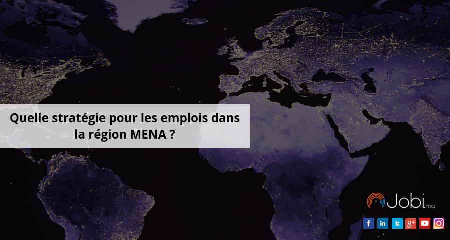 Quelle stratégie pour les emplois dans la région MENA ?